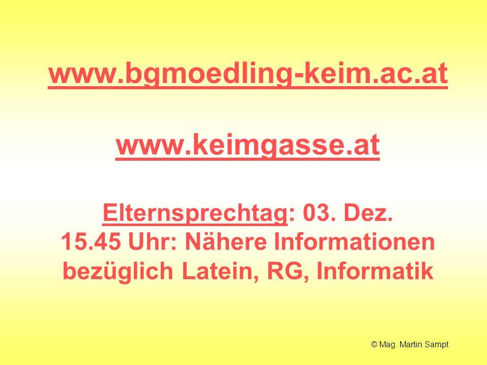 www. bgmoedling-keim. ac. at www. keimgasse. at Elternsprechtag: 03