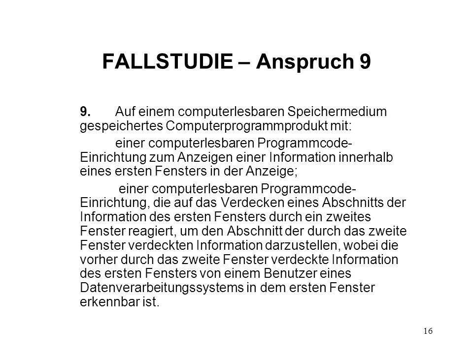 FALLSTUDIE – Anspruch 9 9. Auf einem computerlesbaren Speichermedium gespeichertes Computerprogrammprodukt mit: