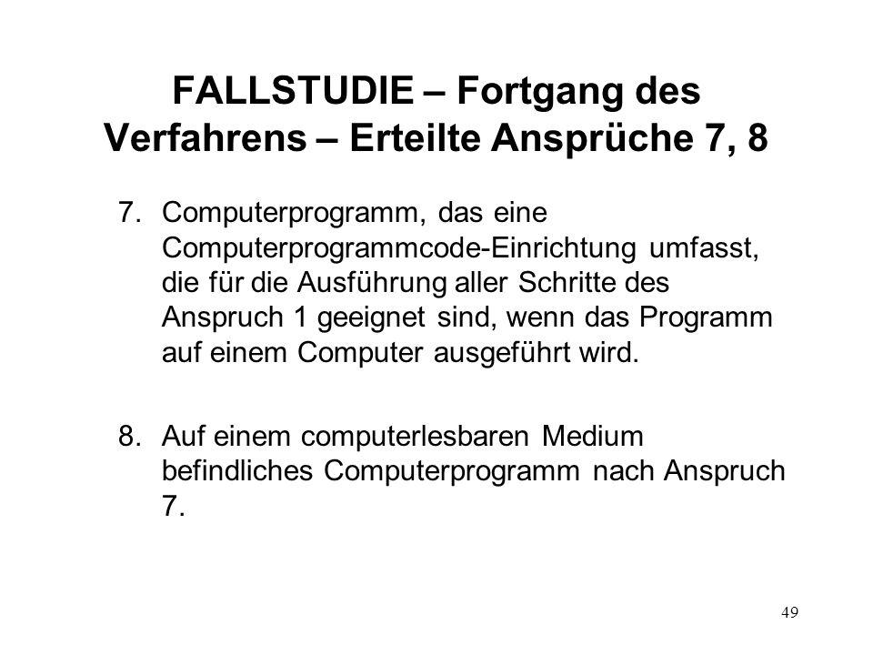 FALLSTUDIE – Fortgang des Verfahrens – Erteilte Ansprüche 7, 8
