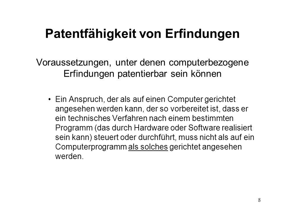 Patentfähigkeit von Erfindungen Voraussetzungen, unter denen computerbezogene Erfindungen patentierbar sein können