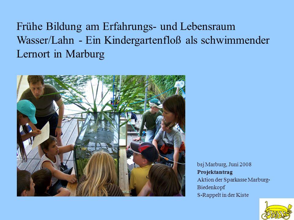 Frühe Bildung am Erfahrungs- und Lebensraum Wasser/Lahn - Ein Kindergartenfloß als schwimmender Lernort in Marburg