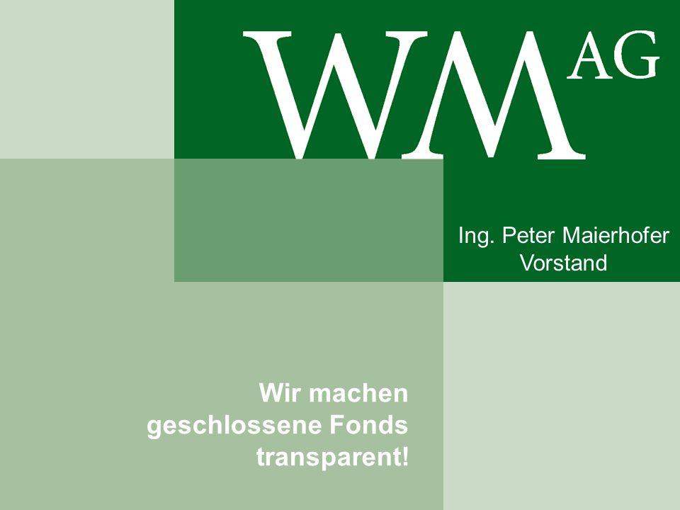 Wir machen geschlossene Fonds transparent! Ing. Peter Maierhofer
