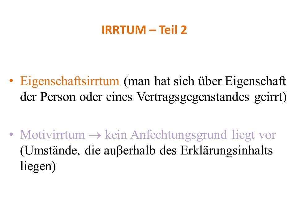 IRRTUM – Teil 2 Eigenschaftsirrtum (man hat sich über Eigenschaft der Person oder eines Vertragsgegenstandes geirrt)