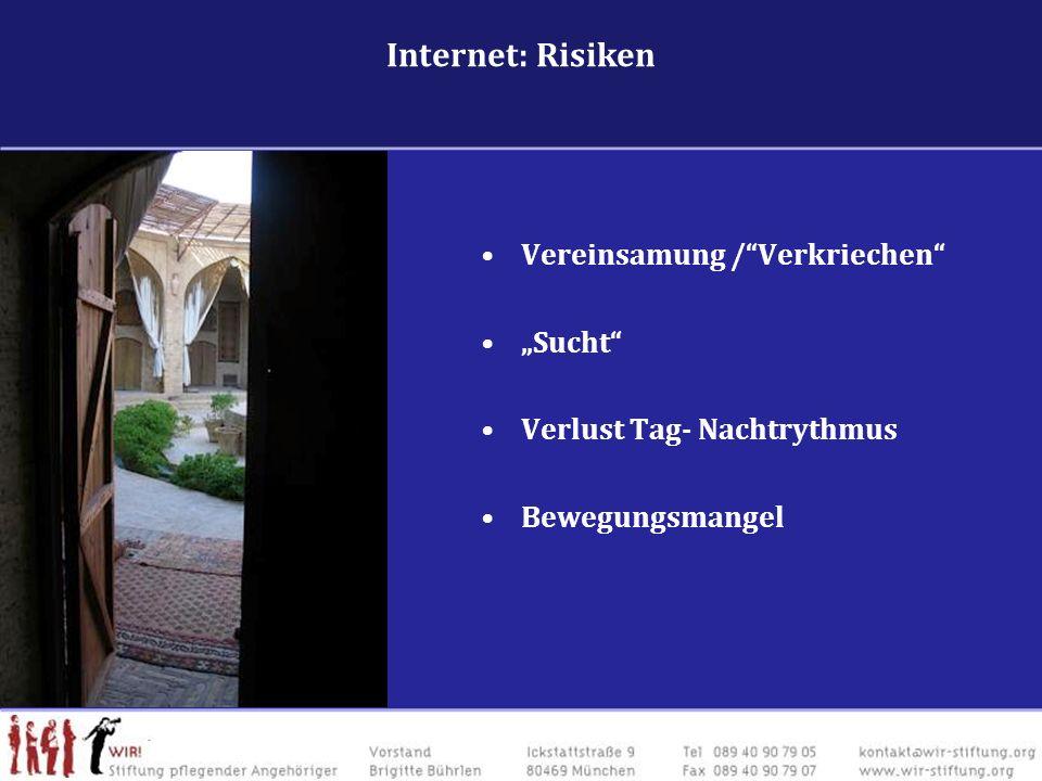 """. Internet: Risiken Vereinsamung / Verkriechen """"Sucht"""