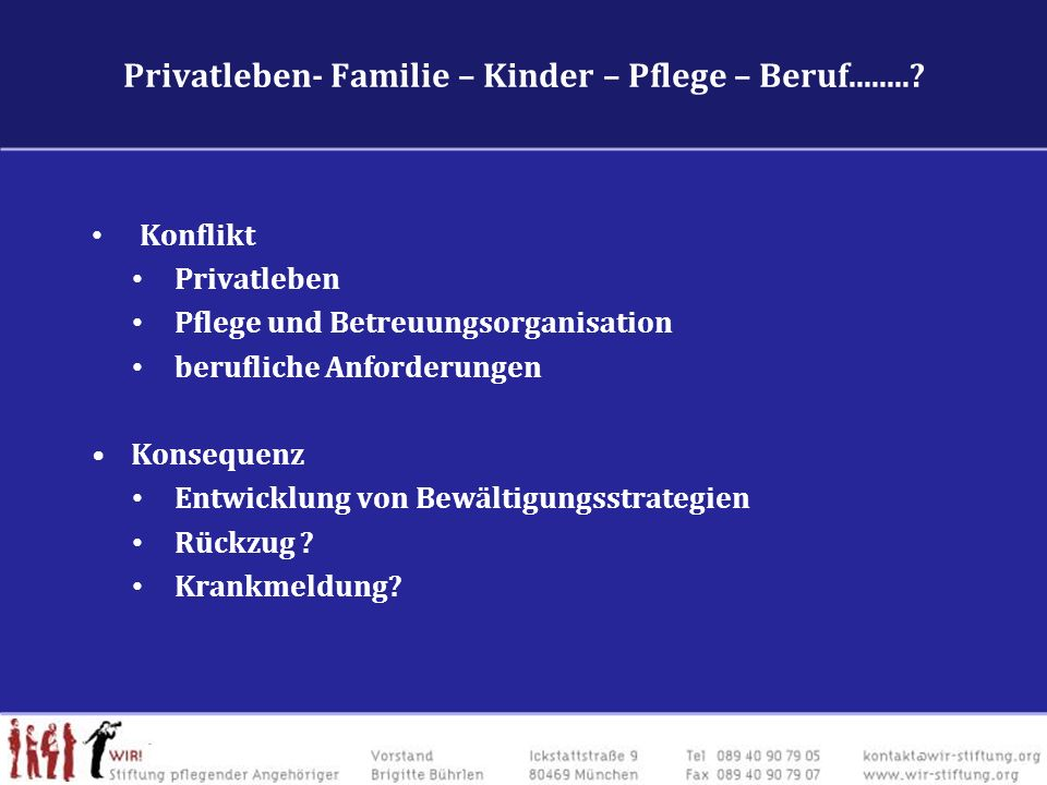 Privatleben- Familie – Kinder – Pflege – Beruf........
