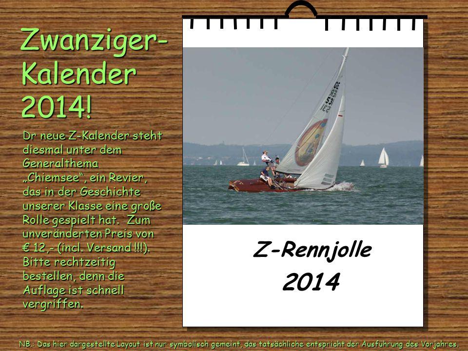 Zwanziger- Kalender 2014! 2014 Z-Rennjolle