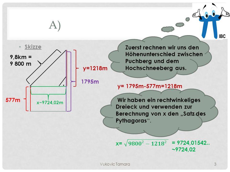 A) Skizze. Zuerst rechnen wir uns den Höhenunterschied zwischen Puchberg und dem Hochschneeberg aus.