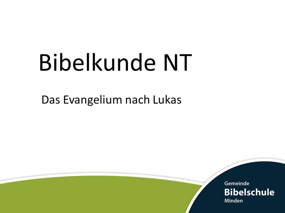 Bibelkunde NT Das Evangelium nach Lukas
