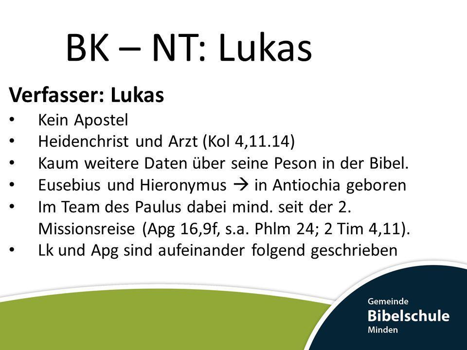 BK – NT: Lukas Verfasser: Lukas Kein Apostel