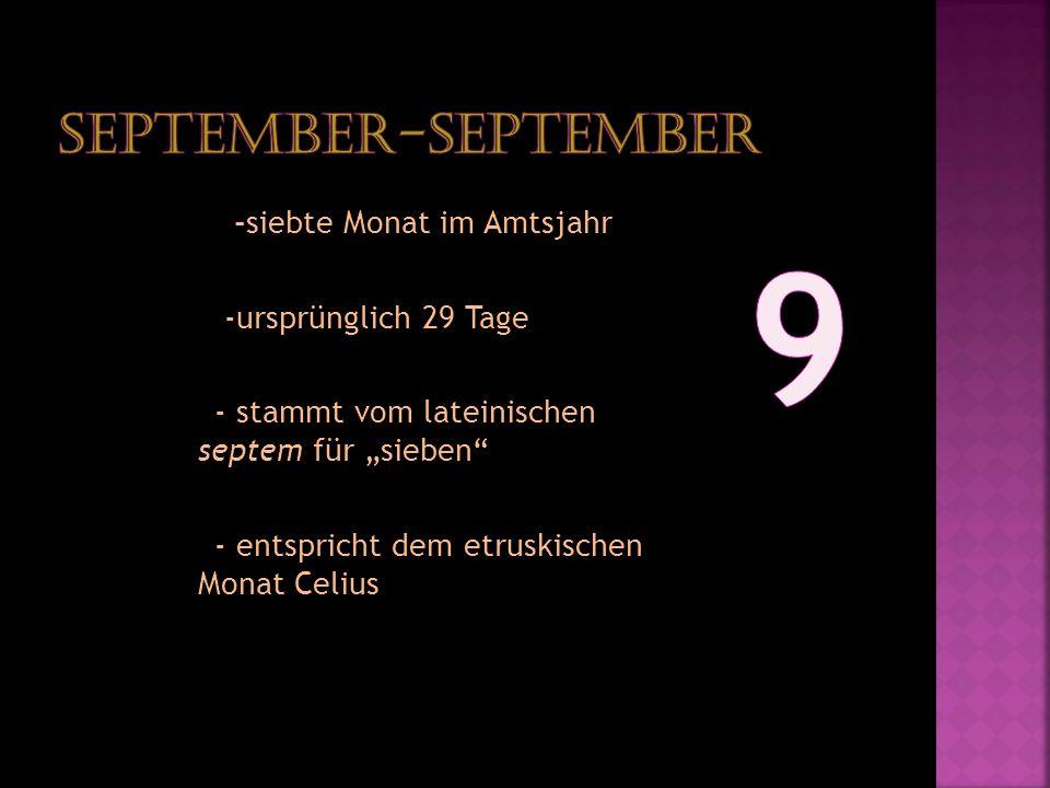 9 September-September -siebte Monat im Amtsjahr -ursprünglich 29 Tage