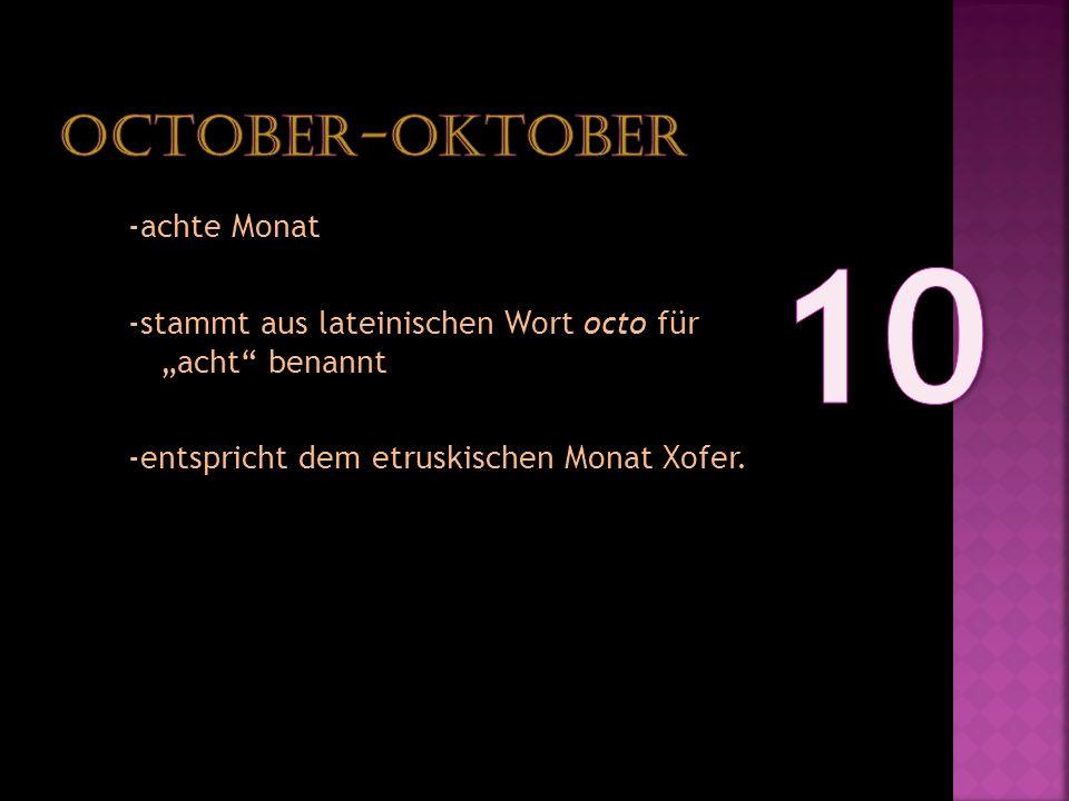 10 October-Oktober -achte Monat