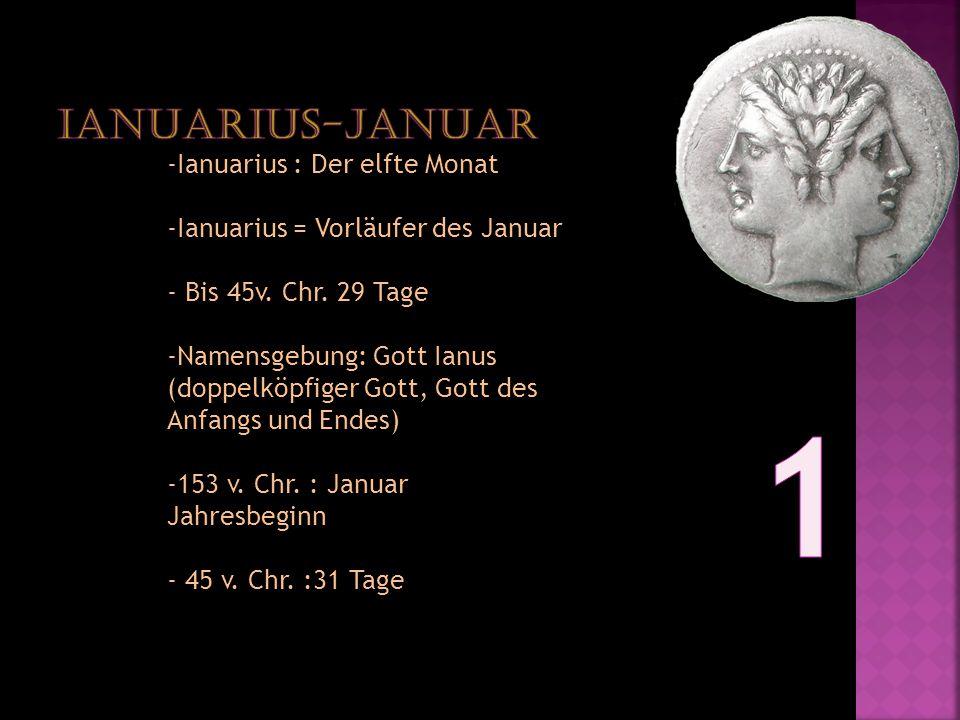 1 IanuariUS-Januar Ianuarius : Der elfte Monat