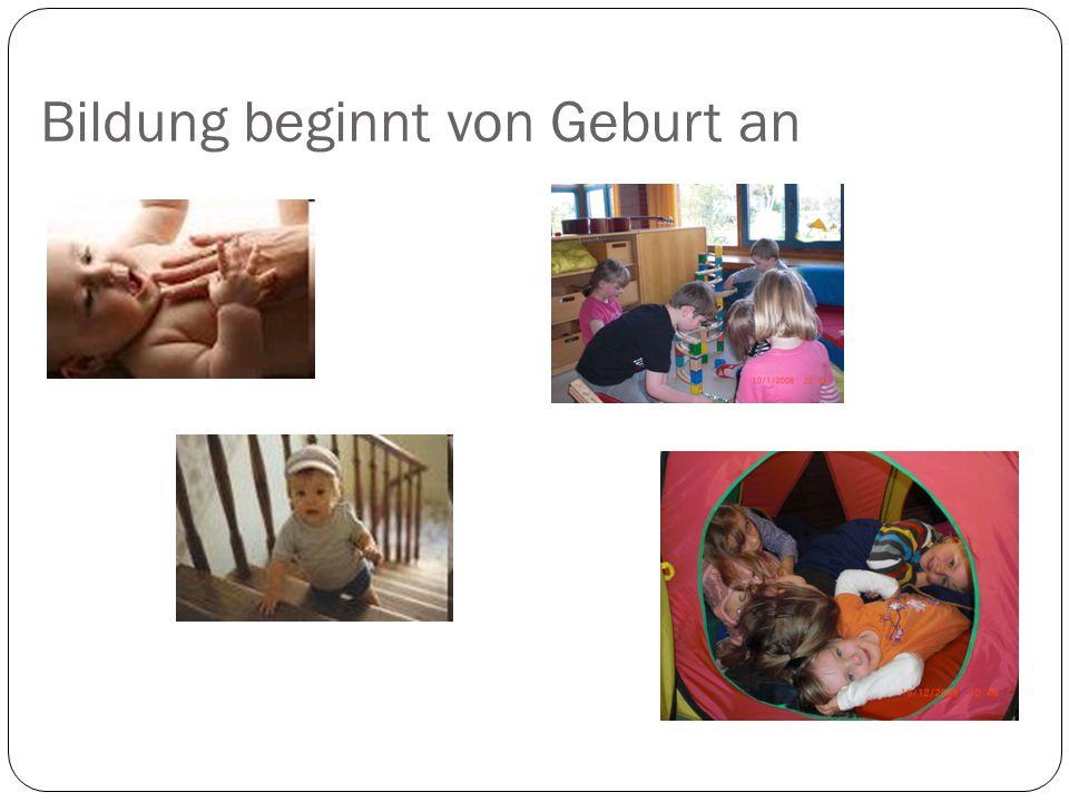Bildung beginnt von Geburt an