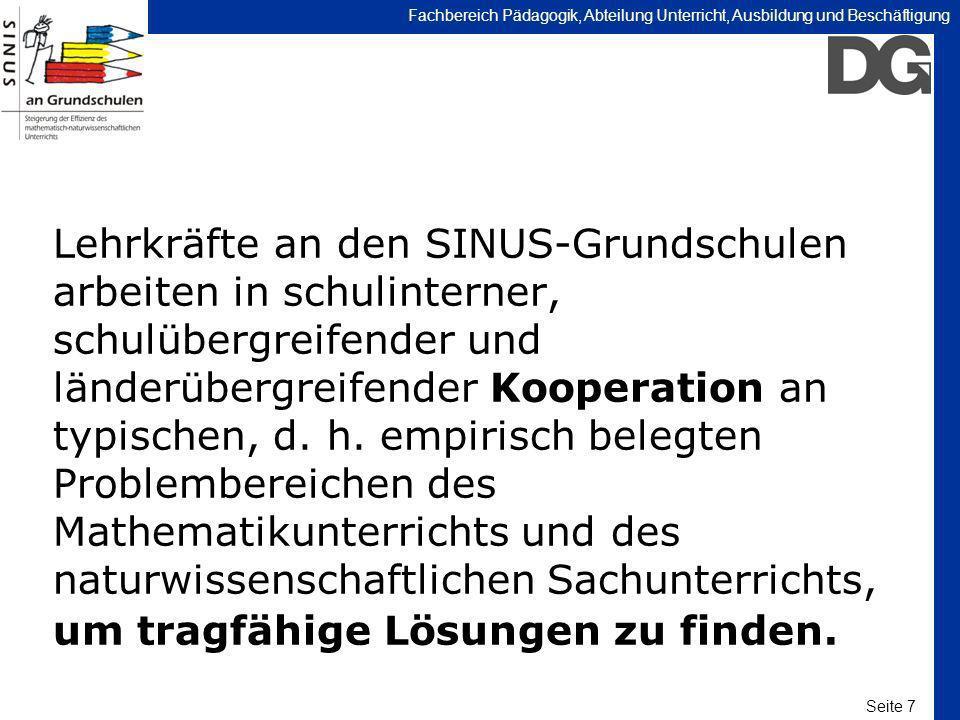 Lehrkräfte an den SINUS-Grundschulen arbeiten in schulinterner, schulübergreifender und länderübergreifender Kooperation an typischen, d.