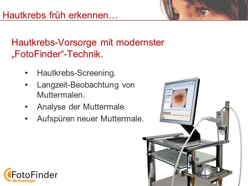 """Hautkrebs-Vorsorge mit modernster """"FotoFinder -Technik."""