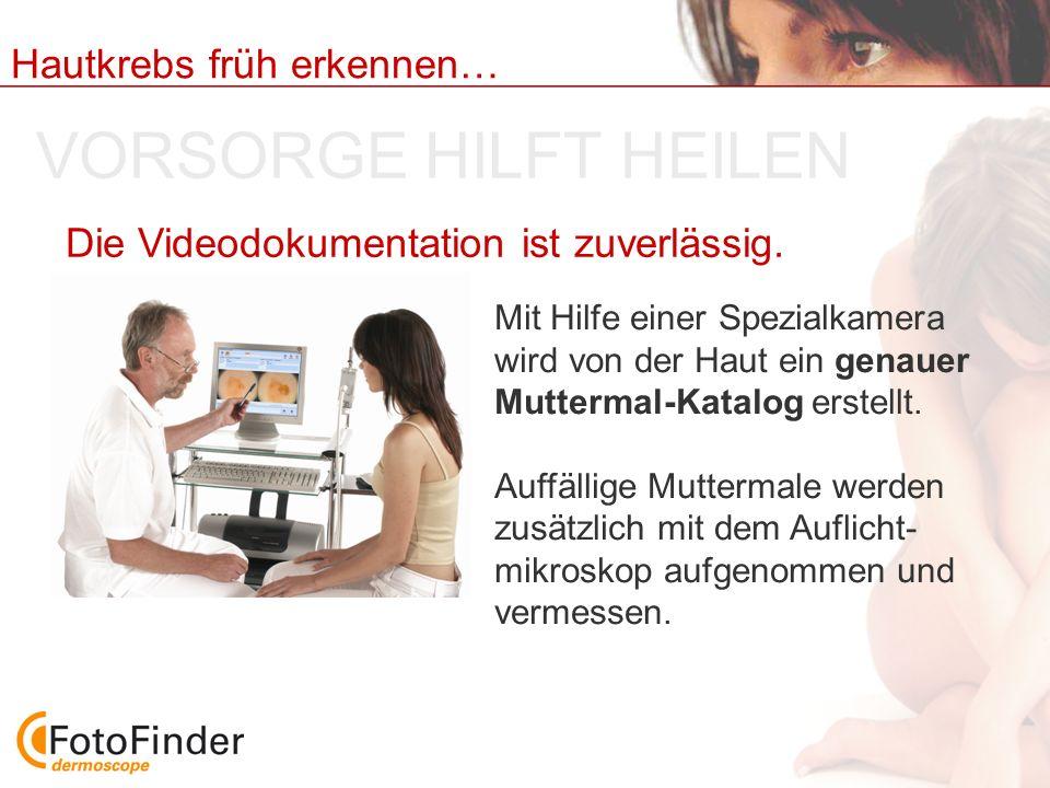 VORSORGE HILFT HEILEN Die Videodokumentation ist zuverlässig.