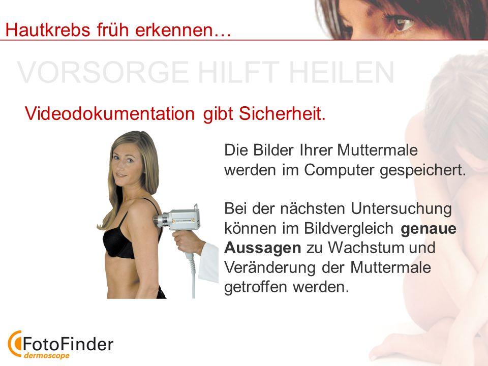 VORSORGE HILFT HEILEN Videodokumentation gibt Sicherheit.