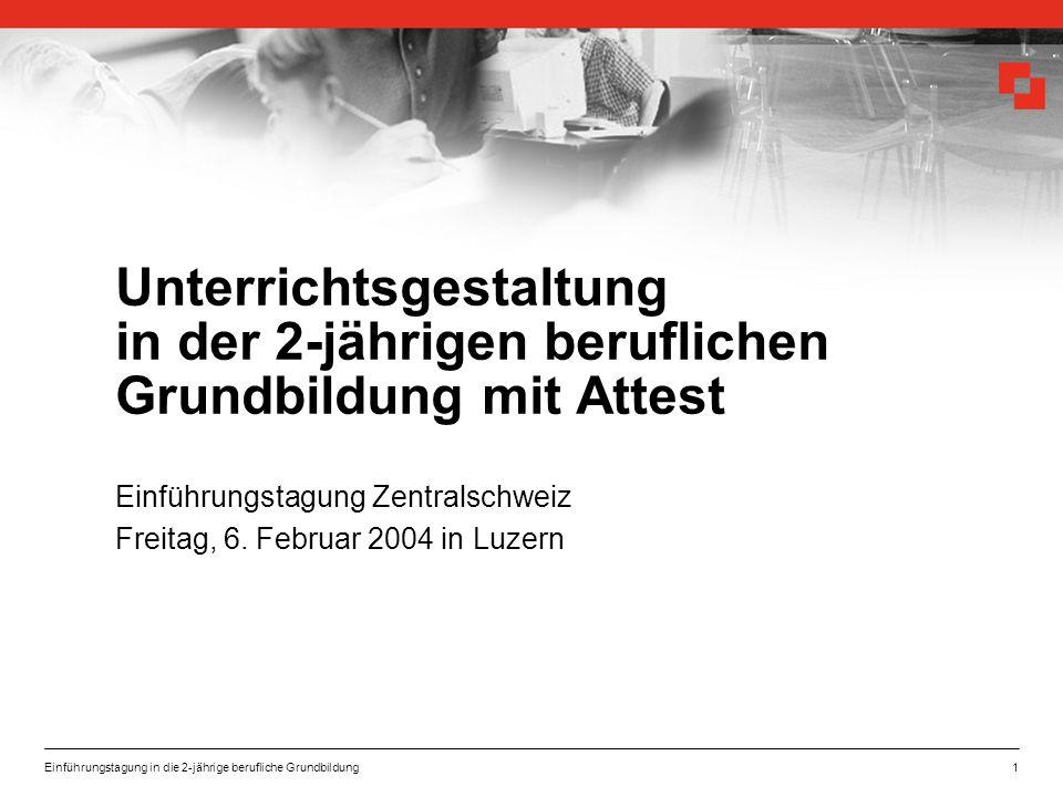 Einführungstagung Zentralschweiz Freitag, 6. Februar 2004 in Luzern