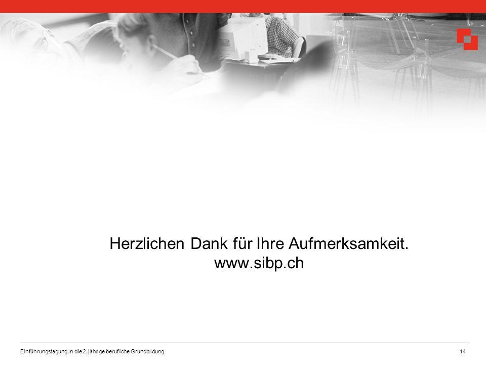 Herzlichen Dank für Ihre Aufmerksamkeit. www.sibp.ch