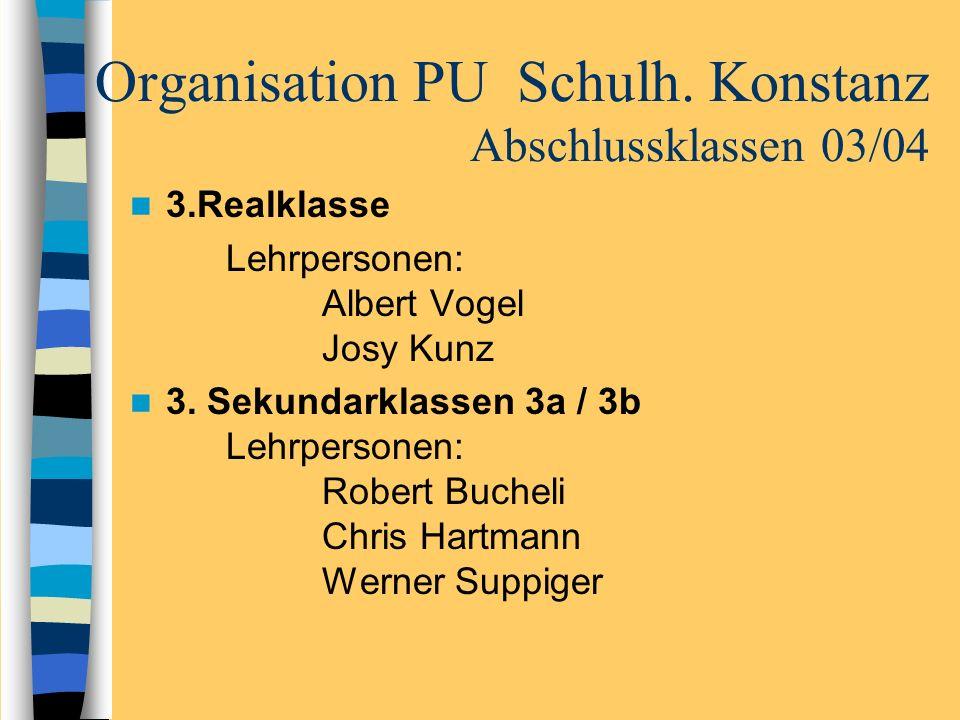 Organisation PU Schulh. Konstanz Abschlussklassen 03/04