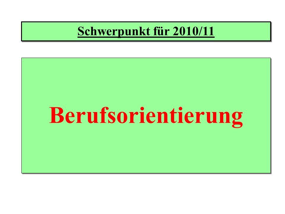 Schwerpunkt für 2010/11 Berufsorientierung