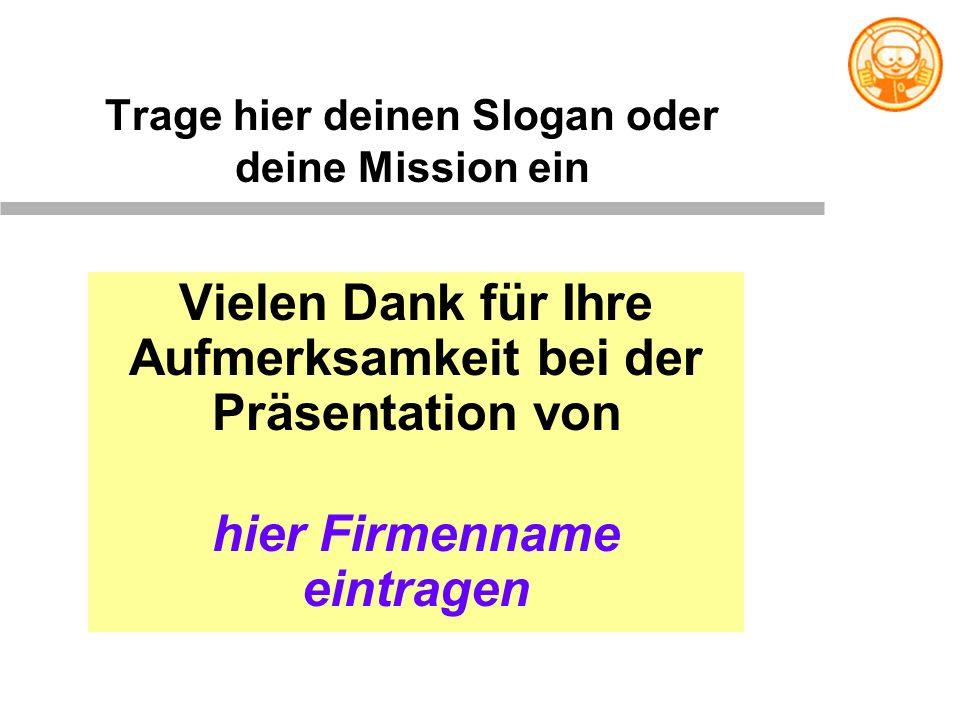 Trage hier deinen Slogan oder deine Mission ein