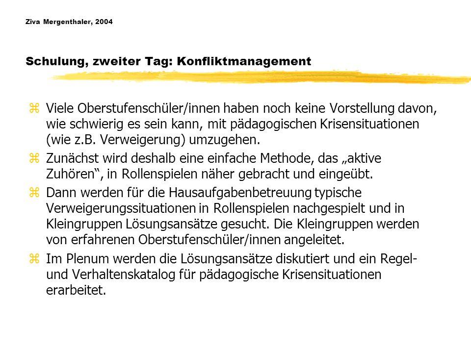 Ziva Mergenthaler, 2004 Schulung, zweiter Tag: Konfliktmanagement