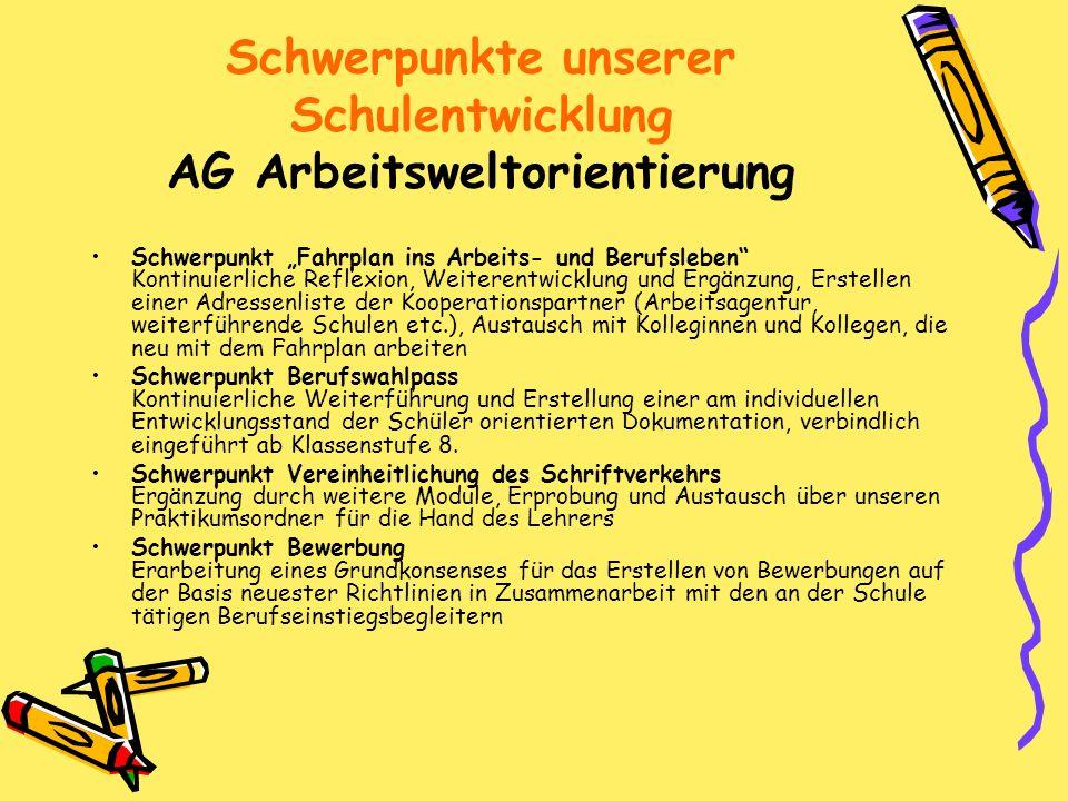 Schwerpunkte unserer Schulentwicklung AG Arbeitsweltorientierung