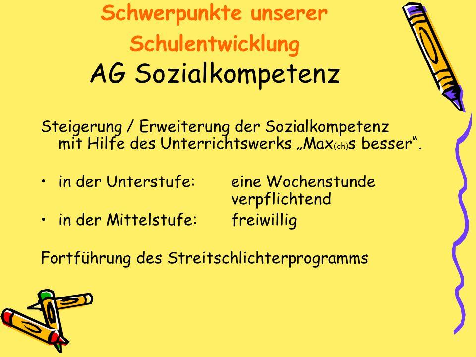 Schwerpunkte unserer Schulentwicklung AG Sozialkompetenz