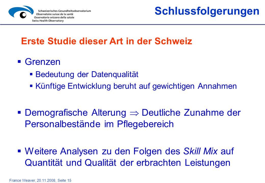Schlussfolgerungen Erste Studie dieser Art in der Schweiz Grenzen