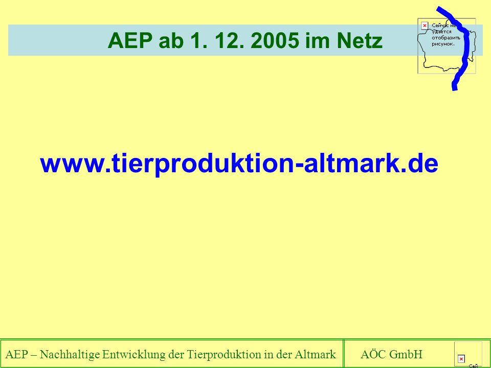 www.tierproduktion-altmark.de AEP ab 1. 12. 2005 im Netz Datenschutz