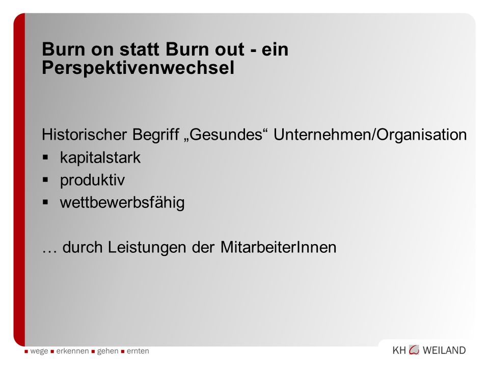 Burn on statt Burn out - ein Perspektivenwechsel
