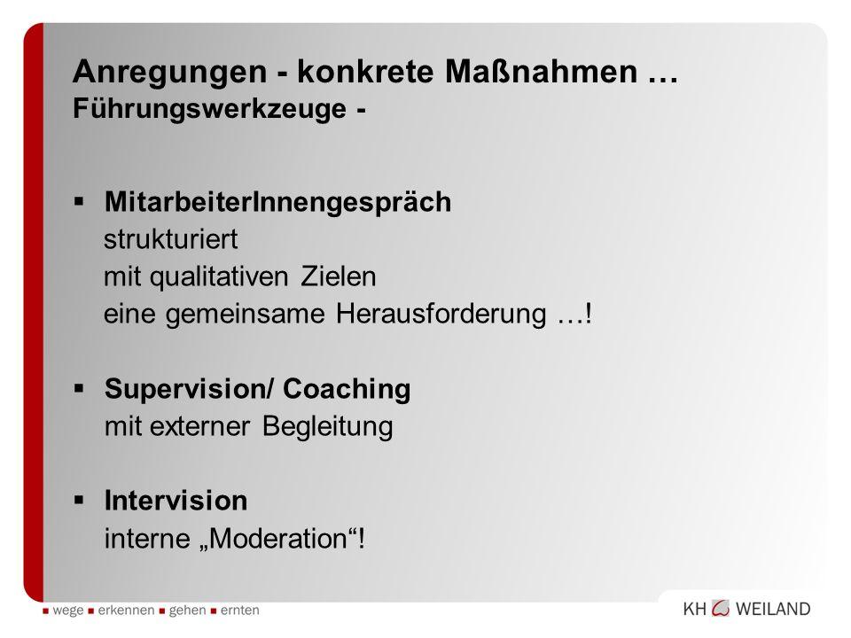 Anregungen - konkrete Maßnahmen … Führungswerkzeuge -