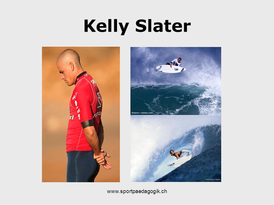 Kelly Slater www.sportpaedagogik.ch
