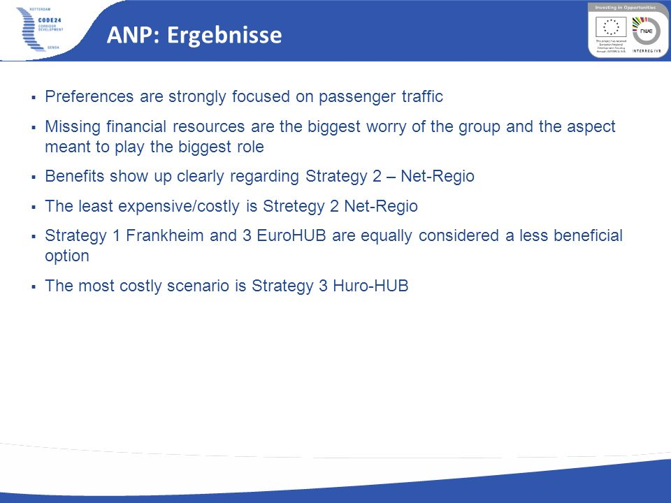 ANP: Ergebnisse Preferences are strongly focused on passenger traffic