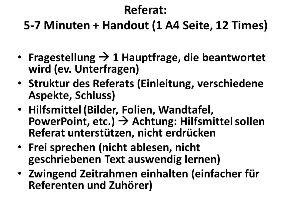Referat: 5-7 Minuten + Handout (1 A4 Seite, 12 Times)