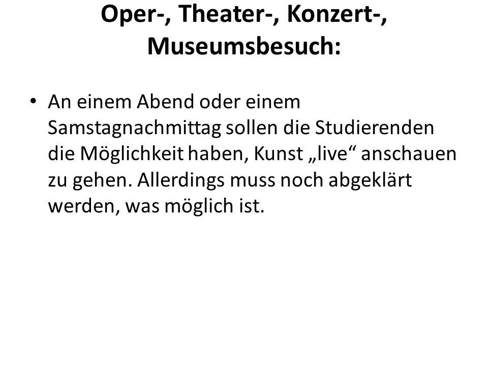 Oper-, Theater-, Konzert-, Museumsbesuch: