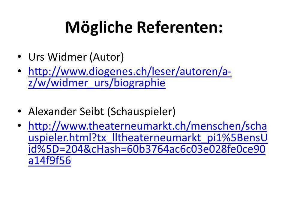 Mögliche Referenten: Urs Widmer (Autor)