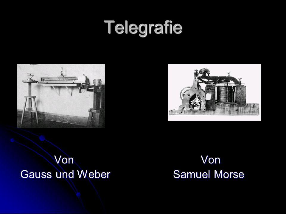 Telegrafie Von Gauss und Weber Von Samuel Morse
