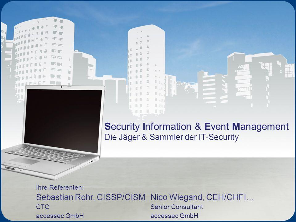 Security Information & Event Management Die Jäger & Sammler der IT-Security