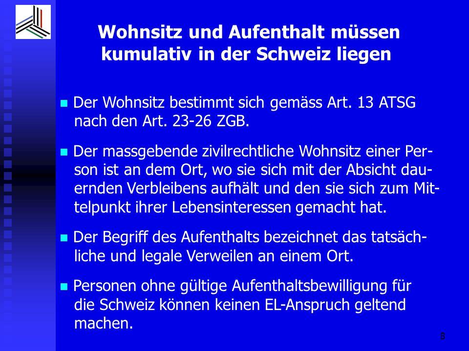 Wohnsitz und Aufenthalt müssen kumulativ in der Schweiz liegen