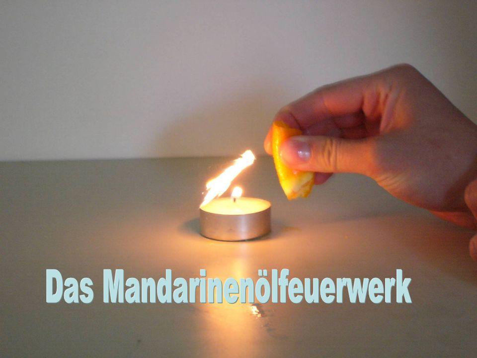 Das Mandarinenölfeuerwerk