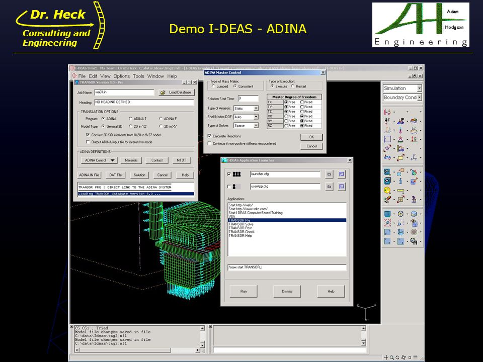 Demo I-DEAS - ADINA Dr. Heck Dr. Ulrich Heck Consulting and