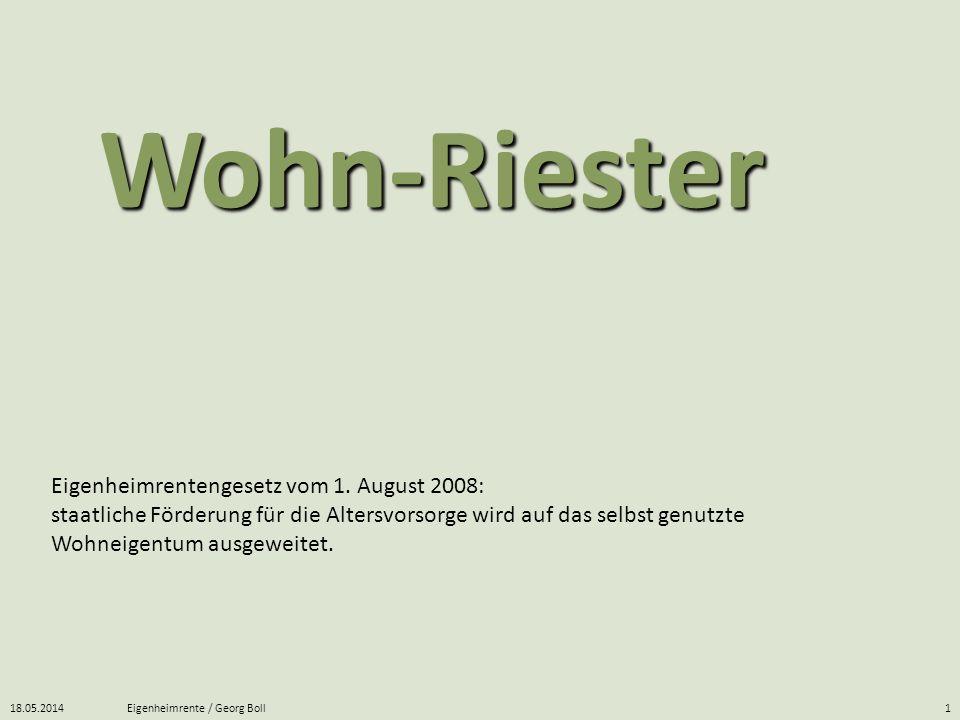 Wohn-Riester Eigenheimrentengesetz vom 1. August 2008: