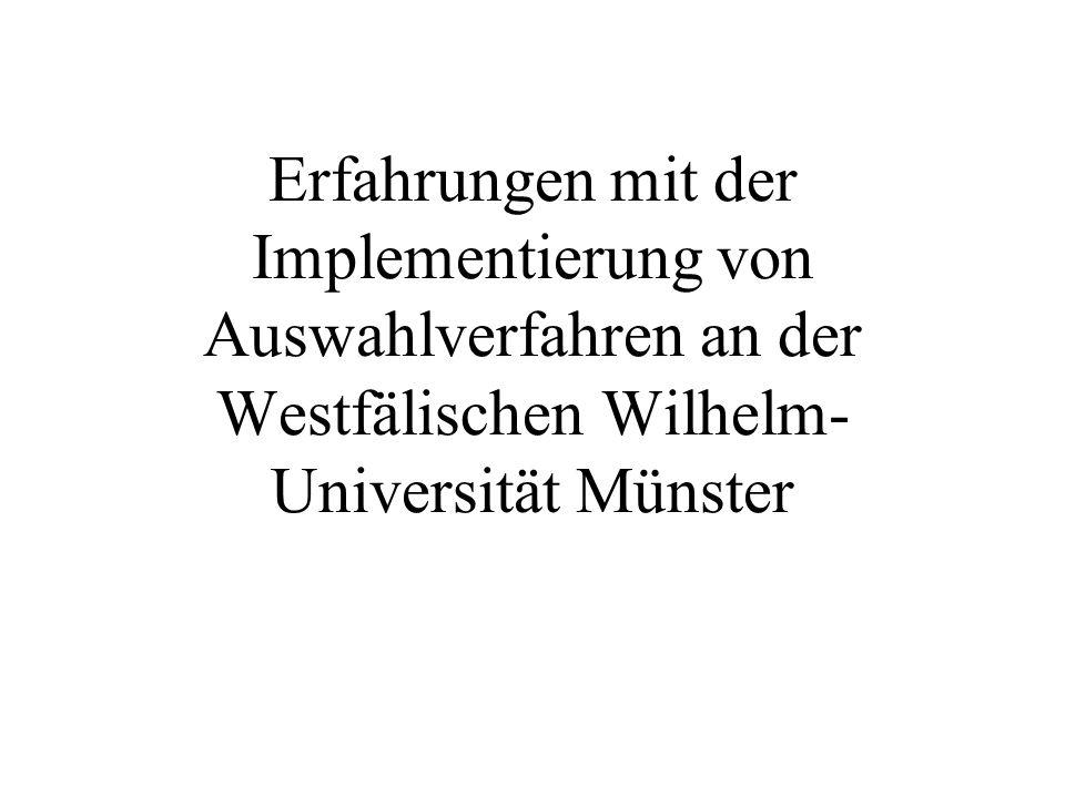 Erfahrungen mit der Implementierung von Auswahlverfahren an der Westfälischen Wilhelm-Universität Münster