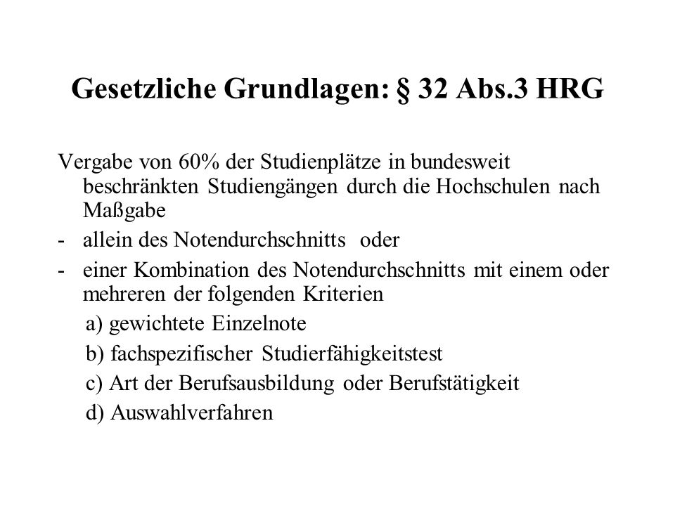 Gesetzliche Grundlagen: § 32 Abs.3 HRG