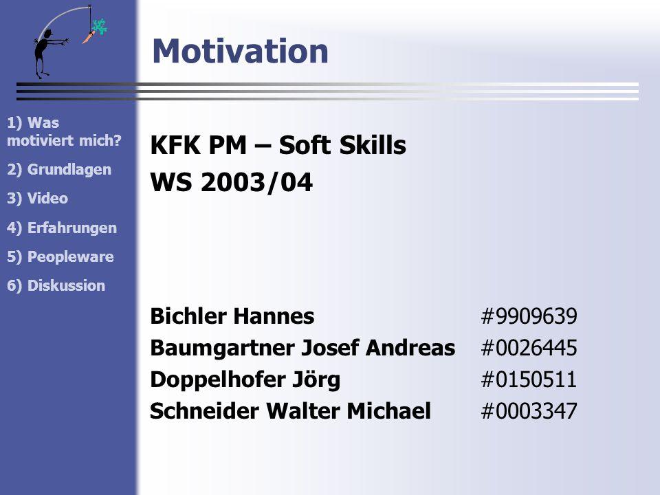 Motivation KFK PM – Soft Skills WS 2003/04 Bichler Hannes #9909639