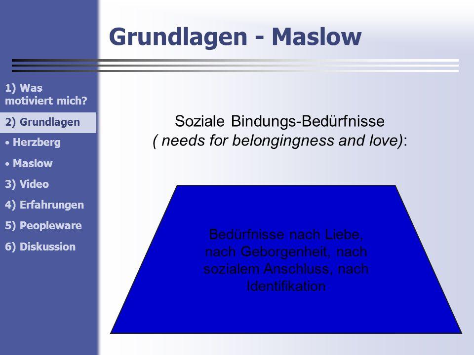 Soziale Bindungs-Bedürfnisse ( needs for belongingness and love):