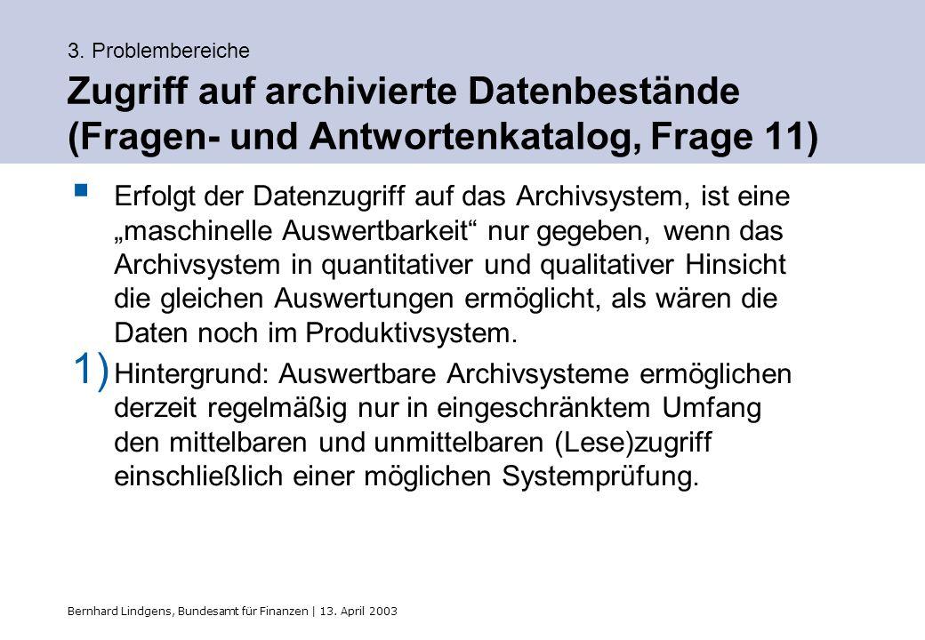 3. Problembereiche Zugriff auf archivierte Datenbestände (Fragen- und Antwortenkatalog, Frage 11)