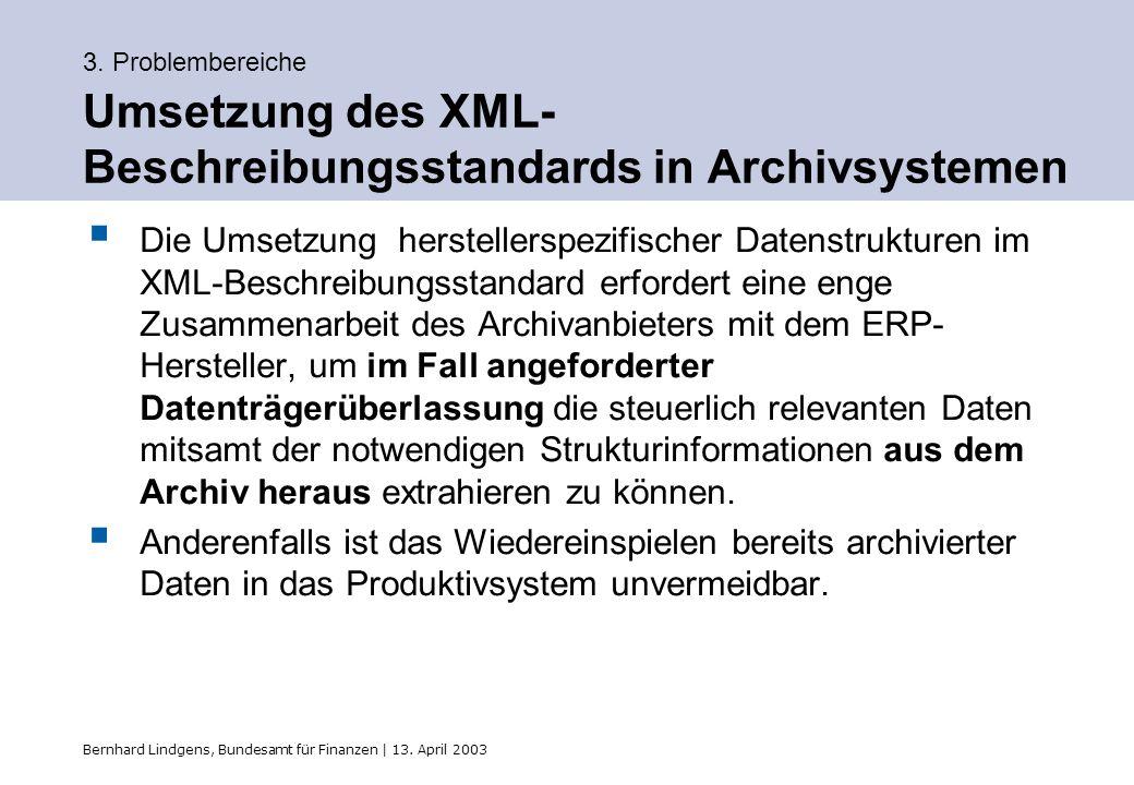 3. Problembereiche Umsetzung des XML-Beschreibungsstandards in Archivsystemen